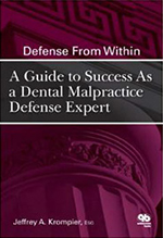 Defense from within- A Guide to success as a Dental Malpractice Defense Expert